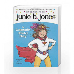 Junie B. Jones Is Captain Field Day (Junie B. Jones) (A Stepping Stone Book(TM)) by Barbara Park Book-9780375802911