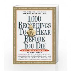 1000 Recordings to Hear Before You Die (1,000 Before You Die) by Tom Moon Book-9780761139638