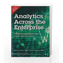 Analytics Across the Enterprise: How IBM Realizes Business Value from Big Data and Analytics, 1e by Dietrich Book-9789332538306