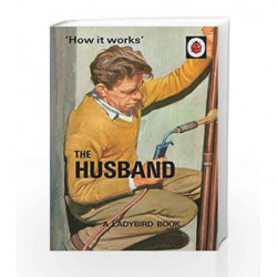 How it Works: The Husband (Ladybirds for Grown-Ups) by Jason Hazeley Book-9780718183561