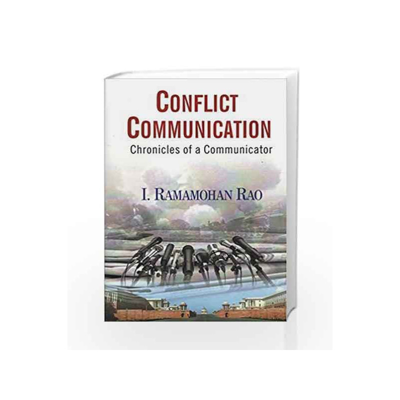 Conflict Communication: Chronicles of a Communicator by Ramamohan Rao Book-9788182748743