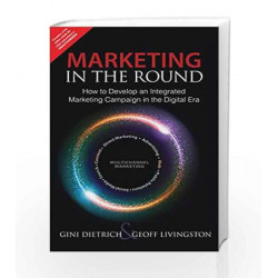 Marketing in the Round: How to Develop an Integrated Marketing Campaign in the Digital Era, 1e by Dietrich Book-9789332539327