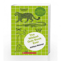 India Unlimited#03 The Wildest Quiz Book Ever by Adittya Mubayi Book-9788184779547