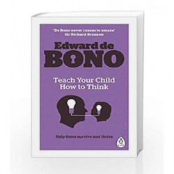 Teach Your Child How To Think by De Bono, Edward Book-9780241257494