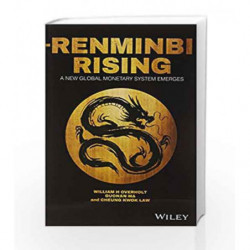 Renminbi Rising: A New Global Monetary System Emerges by William H. Overholt , Guonan Ma Book-9788126560097