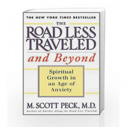 The Road Less Traveled and Beyond: Spiritual Growth in an Age of Anxiety by M. Scott Peck Book-9780684835617
