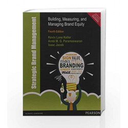 Strategic Brand Management: Building, Measuring, and Managing Brand Equity, 4e by Keller/ Parameswaran/ Jacob Book-9789332542204