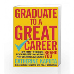 Graduate to a Great Career by Catherine Kaputa Book-9781857886719
