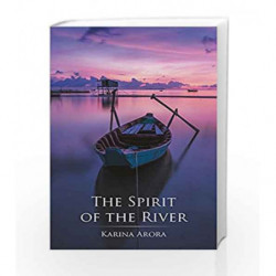The Spirit of the River by Karina Arora Book-9789385827044