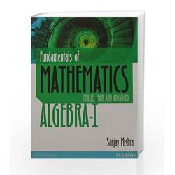 Fundamentals of Mathematics: Algebra 1 by Sanjay Mishra Book-9789332543751