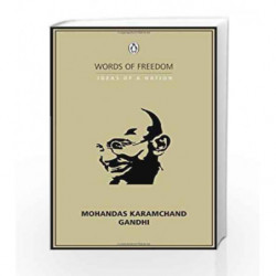 Words of Freedom Ideas of Nation MOHANDAS KARAMCHAND GANDHI by Gandhi, Mohandas Karamchand Book-9780143068860