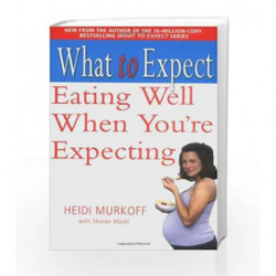 Eating Well When You're Expecting (WHAT TO EXPECT) by MURKOFF HEIDI Book-9780743275538