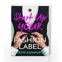 Start Up Your Fashion Label by Aarthi Gunnupuri Book-9789351779353