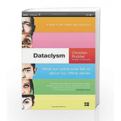 Dataclysm: What Our Online Lives Tell Us About Our Offline Selves by Christian Rudder Book-9780007494439