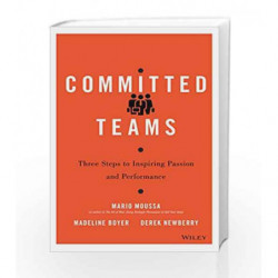 Committed Teams: Three Steps to Inspiring Passion and Performance by Mario Moussa Book-9788126562510
