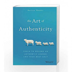 The Art of Authenticity: Tools to Become an Authentic Leader and Your Best Self by Karissa Thacker Book-9788126562541