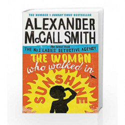 The Woman Who Walked in Sunshine (No. 1 Ladies' Detective Agency) by Alexander McCall Smith Book-9780349141039