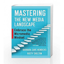 Mastering the New Media Landscape: Embrace the Micromedia Mindset by Rusty Shelton Book-9781626569492