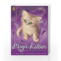 Moonlight Mischief: Magic Kitten #5 by Sue Bentley Book-9780141367804