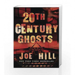 20th Century Ghosts by Joe Hill Book-9780575083080