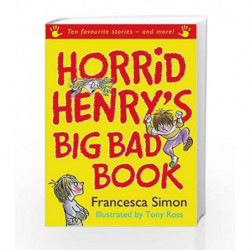Horrid Henry's Big Bad Book: Ten Favourite Stories - and more! (Horrid Henry Compilation) by Francesca Simon Book-9781842555026