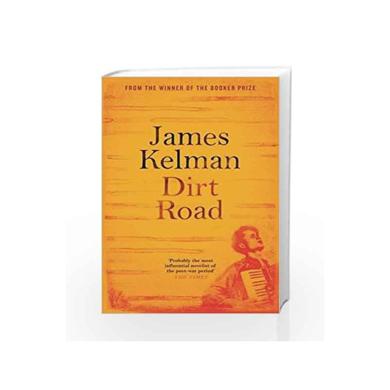 Dirt Road (From the Winner of the Booker Prize) by Kelman, James Book-9781782118237