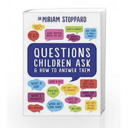 Questions Children Ask and How to Answer Them by Miriam Stoppard Book-9781785040658