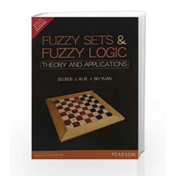 Fuzzy Sets and Fuzzy Logic: Theory and A: Theory and Applications by George J. Klir / Bo Yuan Book-9789332549425
