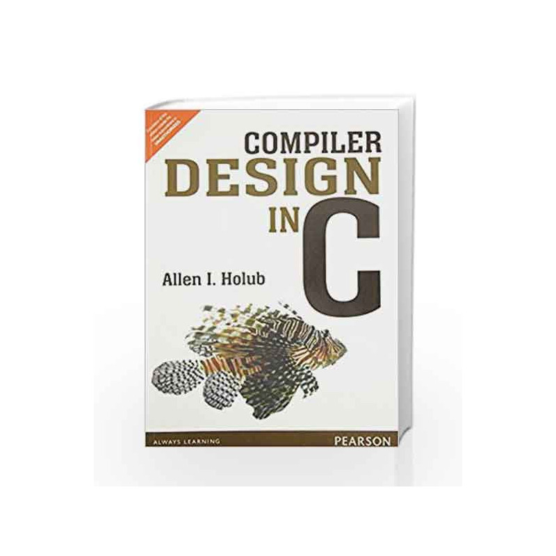 Compiler Design in C by Holub-Buy Online Compiler Design in C Book at Best  Price in India:9789332549500:Madrasshoppe com