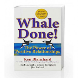 Whale Done!: The Power of Positive Relationships by Ken Blanchard Book-9781857886795