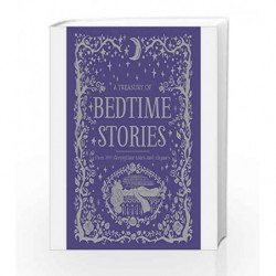 A Treasury of Bedtime Stories: Over 100 Sleepytime Tales and Rhymes by Parragon Book-9781474857239
