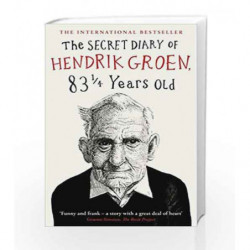 The Secret Diary of Hendrik Groen, 83           Years Old by Groen, Hendrik Book-9780718182953