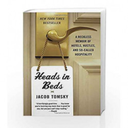 Heads in Beds by Jacob Tomsky Book-9781101973745