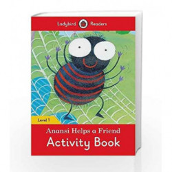 Anansi Helps a Friend Activity Book: Ladybird Readers Level 1 by LADYBIRD Book-9780241254202