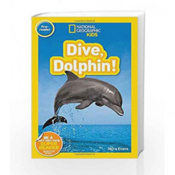 National Geographic Readers (Beginner): Dive, Dolphin by EVANS, SHIRA Book-9781426324406