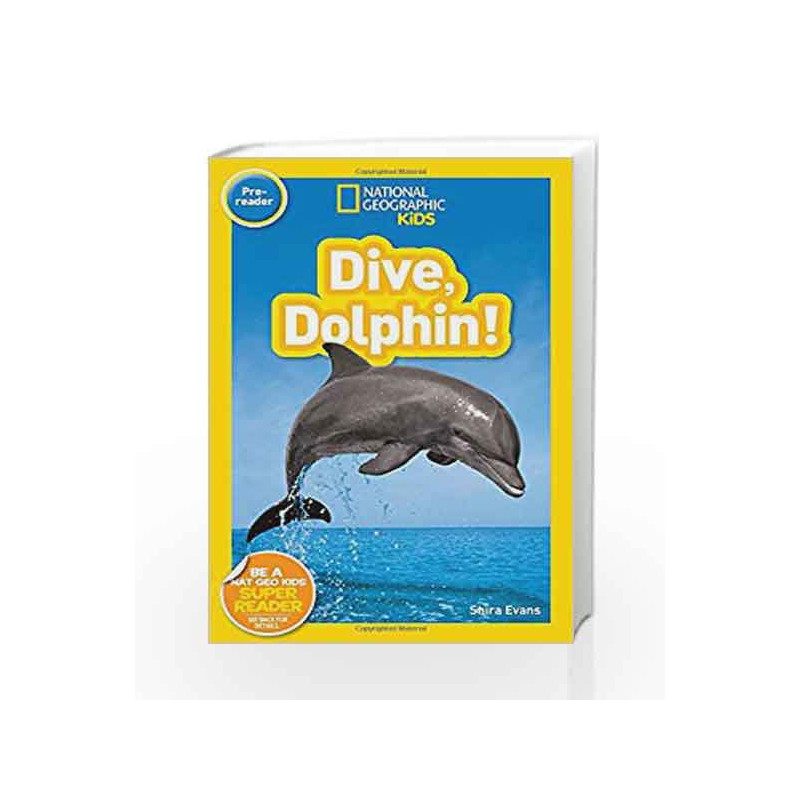 bda02111 National Geographic Readers (Beginner): Dive, Dolphin by EVANS, SHIRA-Buy  Online National Geographic Readers (Beginner): Dive, Dolphin Book at Best  ...