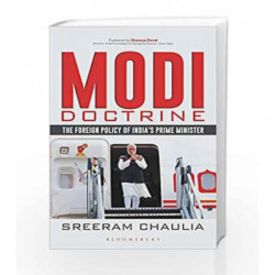 Modi Doctrine: The Foreign Policy of India                  s Prime Minister by Sreeram Sundar Chaulia Book-9789386141156