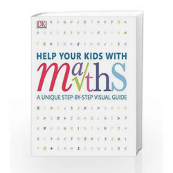 Help Your Kids with Maths: A Unique Step-by-Step Visual Guide by Carol Vorderman Book-9780241293461