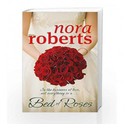 A Bed Of Roses: Number 2 in series (Bride Quartet) by Nora Roberts Book-9780749928889