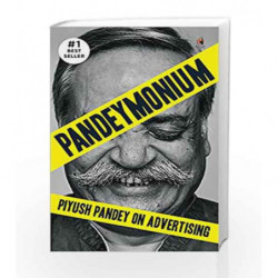 Pandeymonium: Piyush Pandey on Advertising by Piyush Pandey Book-9780143427650