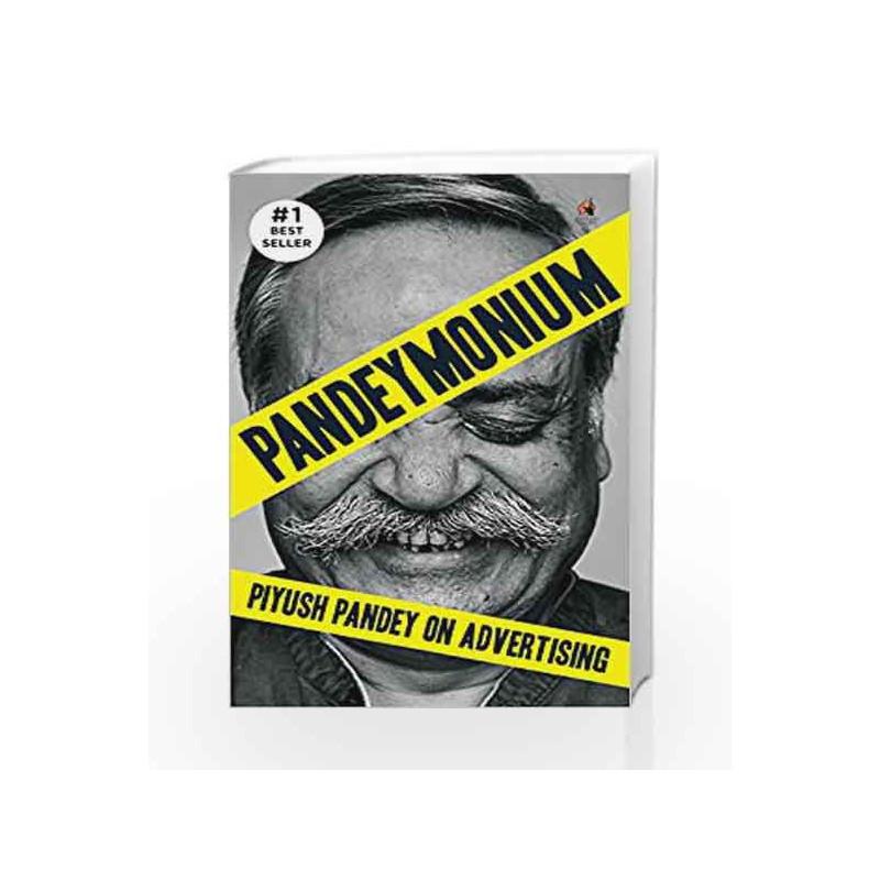 Pandeymonium: Piyush Pandey on Advertising by Piyush Pandey Book-9780143427650