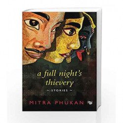 A Full Night                  s Thievery: Stories by Mitra Phukan Book-9789386050601