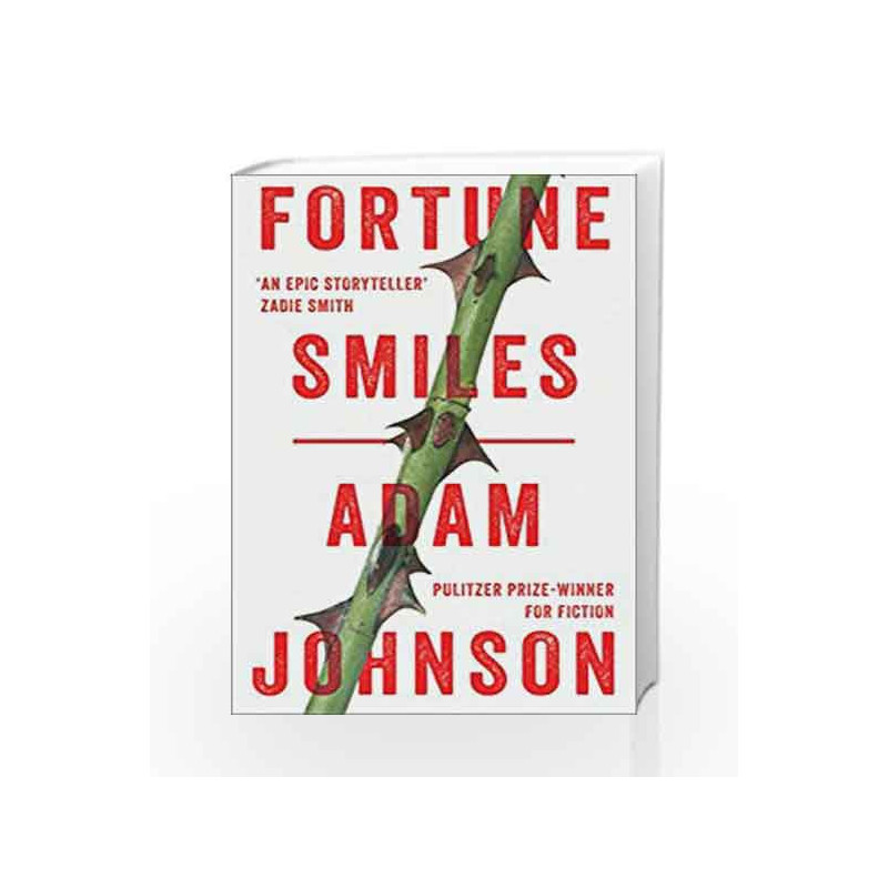 Fortune Smiles: Stories by Adam Johnson Book-9781784160463