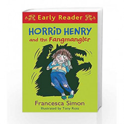 Horrid Henry and the Fangmangler: Book 36 (Horrid Henry Early Reader) by SIMON FRANCESCA Book-9781444016062