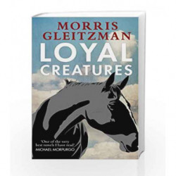 Loyal Creatures by Morris Gleitzman Book-9780141355009