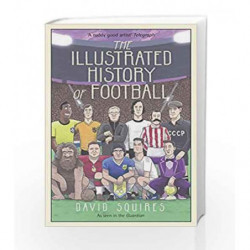 The Illustrated History of Football by David Squires Book-9781780895581