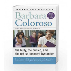 Bully, the Bullied and the Not-So-Innocent Bystander by Barbara Coloroso Book-9780062572165