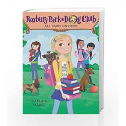 All Paws on Deck (Roxbury Park Dog Club) by Daphne Maple, Annabelle Metayer Book-9780062327734