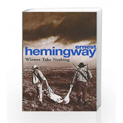 Winner Take Nothing by Ernest Hemingway Book-9780099909705