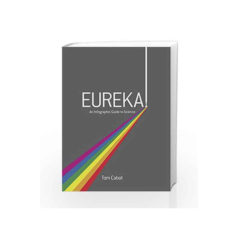 Eureka!: An Infographic Guide to Science by Tom Cabot Book-9780008129361